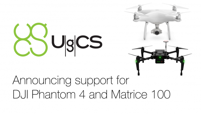 Announcing DJI Phantom 4 and Matrice 100 Support in UgCS