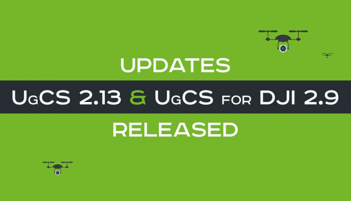 Announcing release of UgCS v.2.13 and UgCS for DJI v.2.9 update